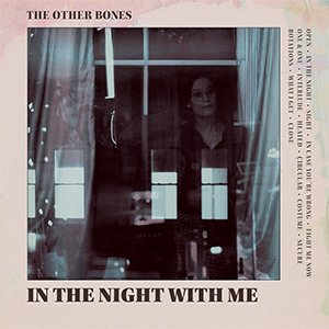The Other Bones - In The Night With Me album artwork. Woman looking through windo